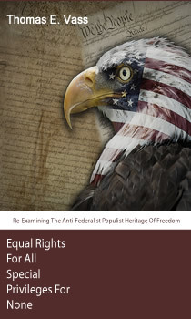 Equal Rights for All. Special Privileges for None. Re-Examining the Anti-Federalist Populist Heritage of Freedom