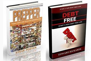 Prepper: Prepper and Debt Free. Preppers Guide to Safe Survival (prepping, off grid, prepper supplies, survival, survival book, off grid) (income, prepper supplies, survival, free book, money Book 1)