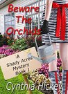Beware the Orchids by Cynthia Hickey
