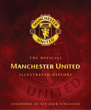 The Official Manchester United Illustrated History