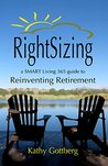 Rightsizing: A SMART Living 365 Guide to Reinventing Retirement