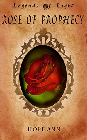 Rose of Prophecy: A Beauty and the Beast Novella(Legends of Light 1)