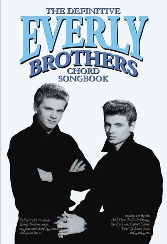 The Definitive Everly Brothers Chord Songbook. Sheet Music for Lyrics & Chords