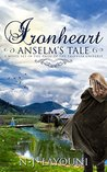 Ironheart: Anselm's Tale  (Tales of a Traveler, #3)