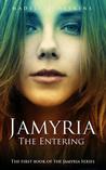 Jamyria: The Entering (Jamyria, #1)