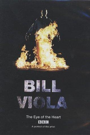 Bill Viola: The Eye of the Heart