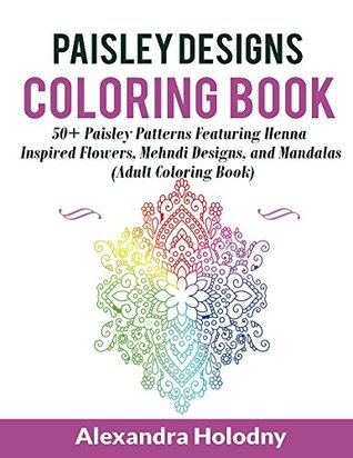 Paisley Designs Coloring Book 50 Patterns Featuring Henna
