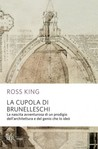 La cupola del Brunelleschi. La nascita avventurosa di un prod... by Ross King