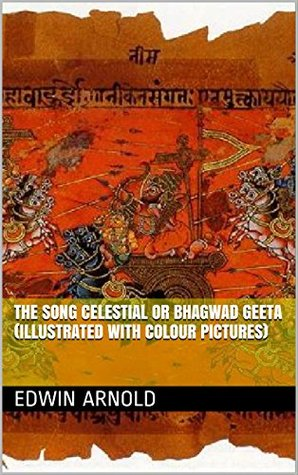 Bhagwad Geeta (Illustrated with Colour Pictures): The Song Celestial