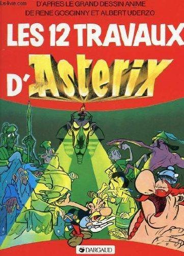 Les 12 Travaux D'Asterix,: D'Apres Le Film Anime Par Le Studio Idefix