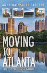 Moving to Atlanta: The Un-Tourist Guide