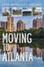 Moving to Atlanta: The Un-T...