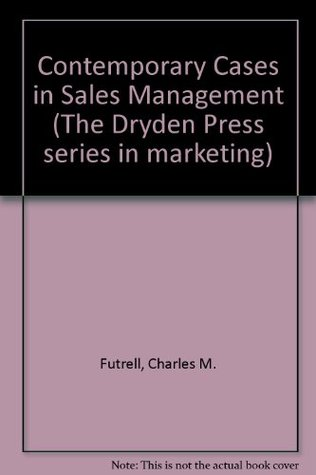 Contemporary Cases in Sales Management