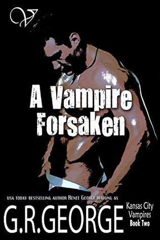 A Vampire Forsaken (Kansas City Vampires, #2)