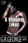 A Vampire Taken (Kansas City Vampires, #3)