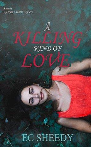 A Killing Kind of Love by E.C. Sheedy