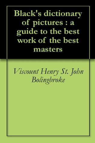 Black's dictionary of pictures : a guide to the best work of the best masters