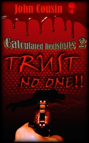 Calculated Decisions 2 Trust No One!!