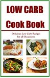 Low Carb CookBook: Delicious Low Carb Recipes for all Occassions