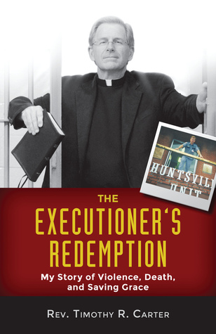 The Executioner's Redemption by Timothy R. Carter