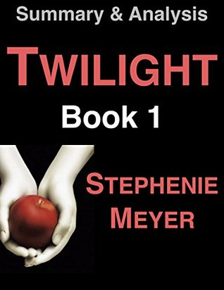 Summary Twilight (The Twilight Saga, Book 1) by Stephenie Meyer