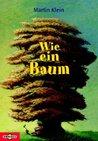 Wie ein Baum. Florian Erdmanns unglaubliche Geschichte.