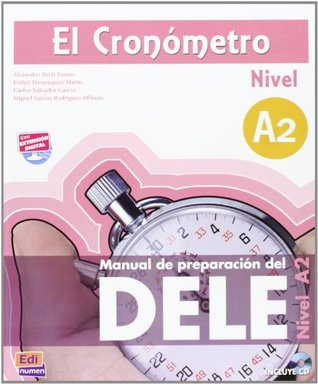 El Cronómetro Nivel A2. Übungsbuch mit MP3-CD: Manual de preparación del DELE