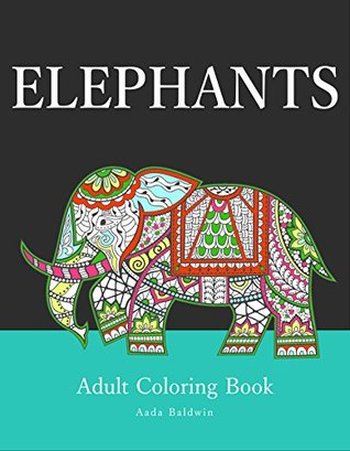 Elephants: Adult Coloring Book by Aada Baldwin