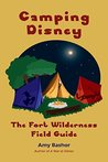 Camping Disney: The Fort Wilderness Field Guide