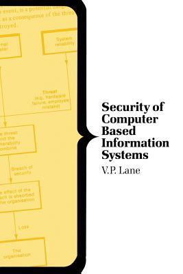 Security of Computer Based Information Systems