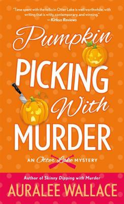 Pumpkin Picking with Murder (An Otter Lake Mystery, #2)