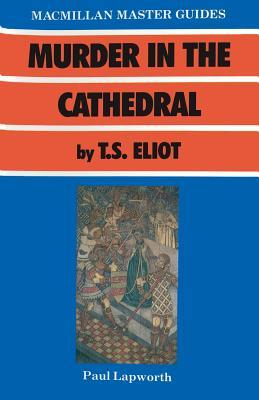 Murder In The Cathedral, By T. S. Eliot