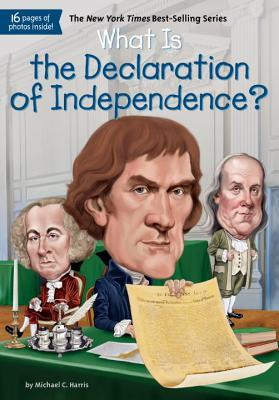 What is the declaration of independence? by Michael C. Harris