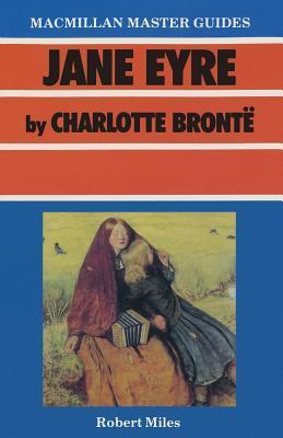Jane Eyre By Charlotte Brontë by Robert Miles