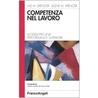 Competenza nel lavoro - Modelli per una performance superiore