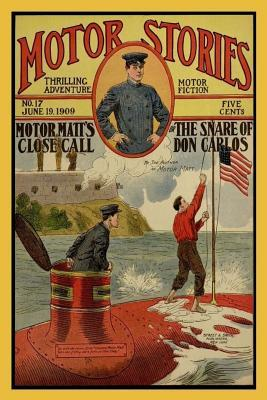 Motor Stories: Motor Matt's Close Call or the Snare of Don Carlos: Thrilling Adventure Motor Fiction