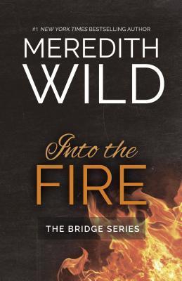 Into the Fire (Bridge, #2)