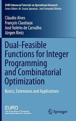 Dual-Feasible Functions for Integer Programming and Combinatorial Optimization: Basics, Extensions and Applications
