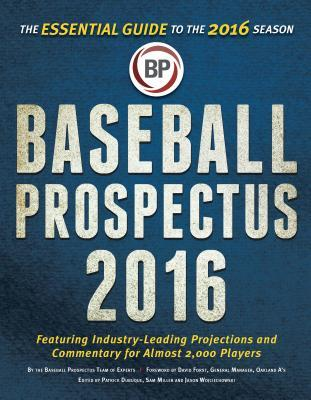 Baseball Prospectus 2016: The Essential Guide to the 2016 Season por Sam          Miller, Jason Wojciechowski