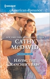 Having the Rancher's Baby by Cathy McDavid