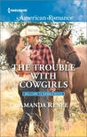 The Trouble with Cowgirls by Amanda Renee