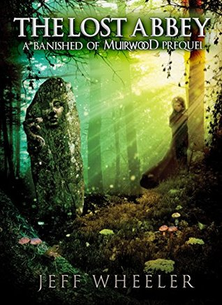 The Lost Abbey (Covenant of Muirwood, #0.5)