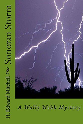Sonoran Storm: A Wally Webb Mystery (The Wally Webb Mysteries Book 1)