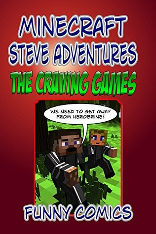 Steve's Adventures: The Craving Games (Minecraft Books Book 1)