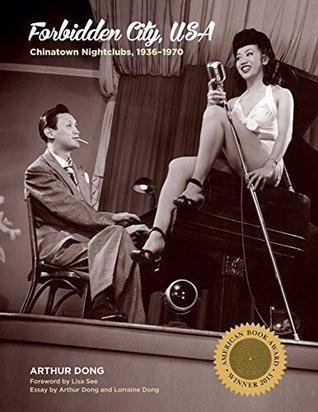 Forbidden City, USA: Chinatown Nightclubs, 1936-1970