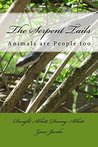 The Serpent Tails: Animals are People Too