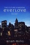 Everlove (The Future Kingdom #1)