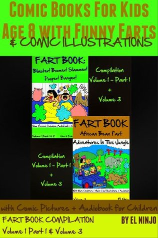 Comic Books For Kids Age 8 With Funny Farts & Comic Illustrations (with Comic Pictures & Audiobook for Children) (FART BOOK: Compilation: Blaster! Boomer! ... Fart Adventures In The Jungle - Vol. 3)