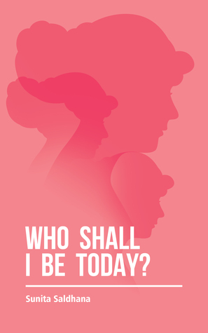 Book Review Opportunity: Who Shall I be today? by Sunita Saldhana