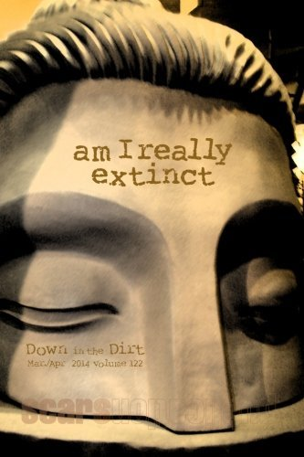 "am I really extinct: ""Down n the Dirt"" magazine v122 (March/April 2014)"